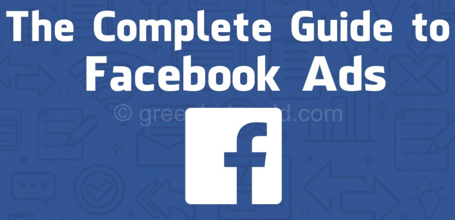 Facebook Ads Complete Guide
