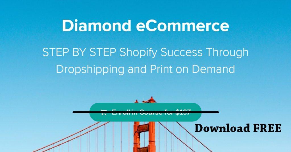 Diamond Ecommerce Course Download